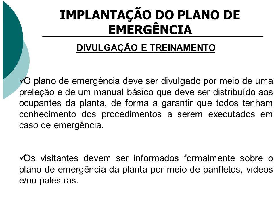 IMPLANTAÇÃO DO PLANO DE EMERGÊNCIA DIVULGAÇÃO E TREINAMENTO