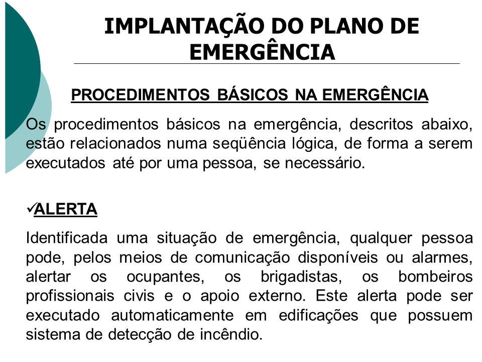 IMPLANTAÇÃO DO PLANO DE EMERGÊNCIA PROCEDIMENTOS BÁSICOS NA EMERGÊNCIA