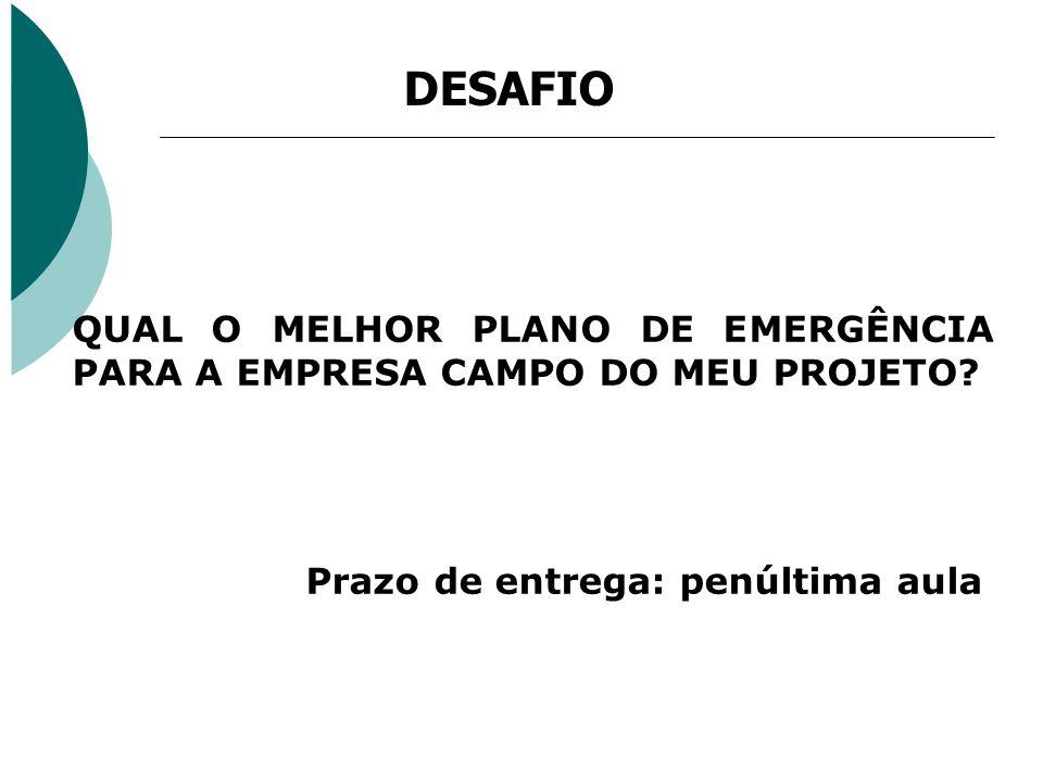 DESAFIO QUAL O MELHOR PLANO DE EMERGÊNCIA PARA A EMPRESA CAMPO DO MEU PROJETO.