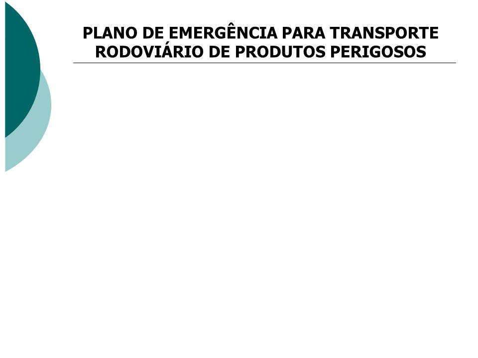 PLANO DE EMERGÊNCIA PARA TRANSPORTE RODOVIÁRIO DE PRODUTOS PERIGOSOS