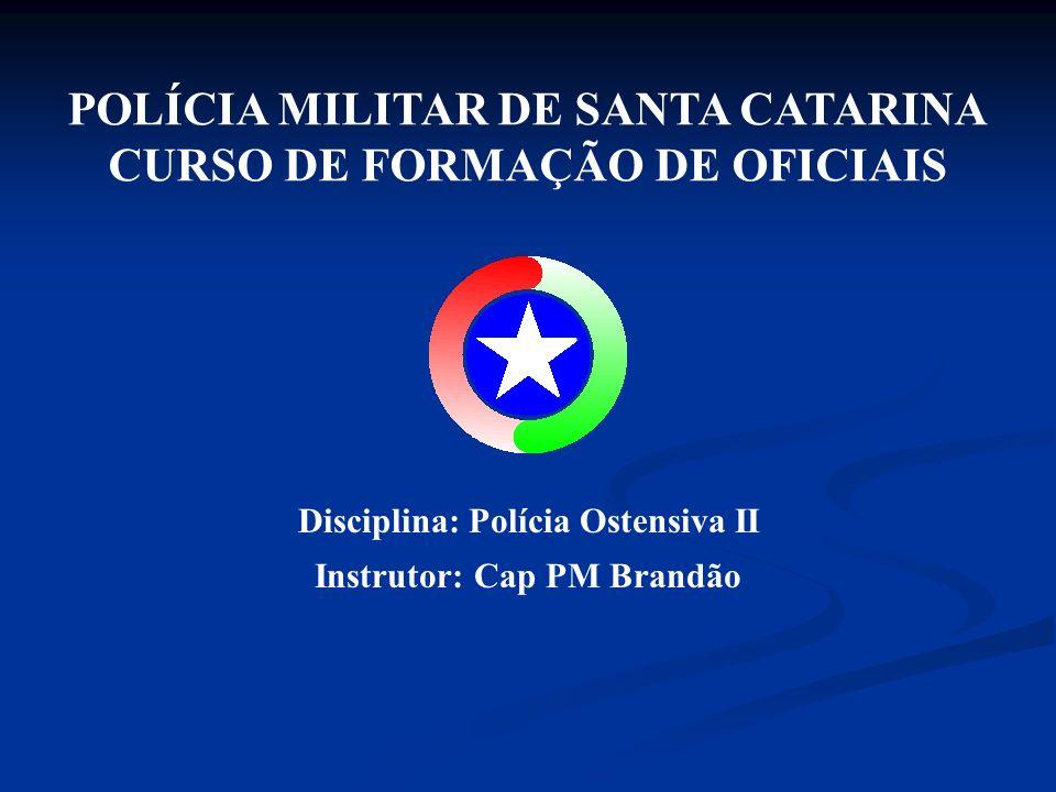 POLÍCIA MILITAR DE SANTA CATARINA CURSO DE FORMAÇÃO DE OFICIAIS