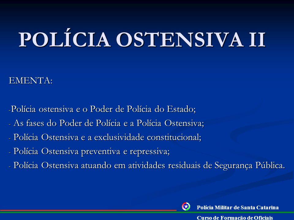POLÍCIA OSTENSIVA II EMENTA: