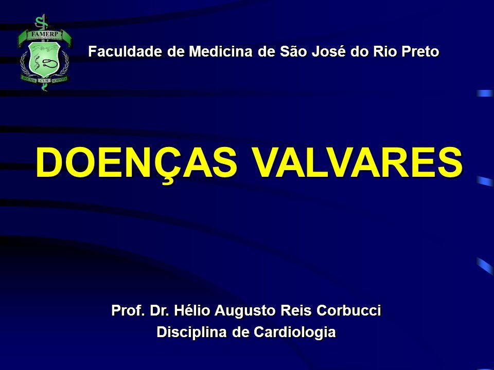 DOENÇAS VALVARES Faculdade de Medicina de São José do Rio Preto