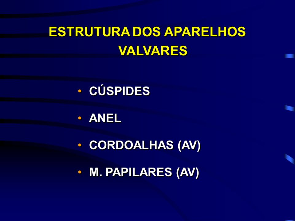 ESTRUTURA DOS APARELHOS VALVARES