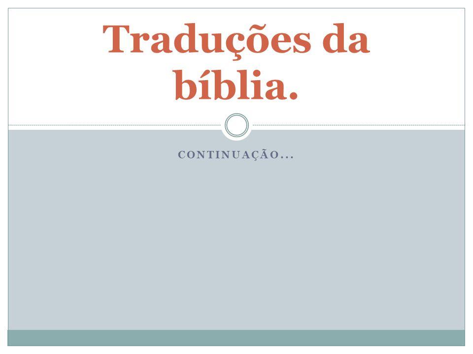 Traduções da bíblia. Continuação...