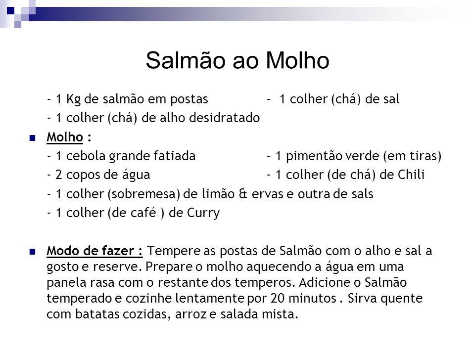 Salmão ao Molho - 1 Kg de salmão em postas - 1 colher (chá) de sal