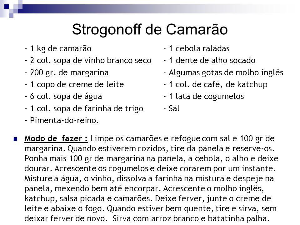 Strogonoff de Camarão - 1 kg de camarão - 1 cebola raladas