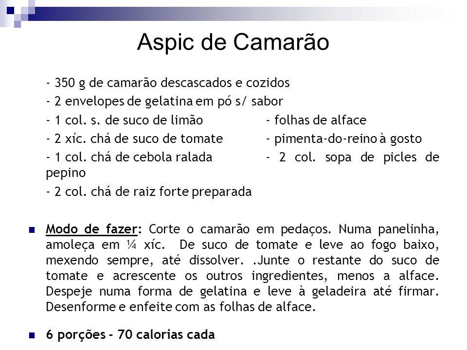 Aspic de Camarão - 350 g de camarão descascados e cozidos