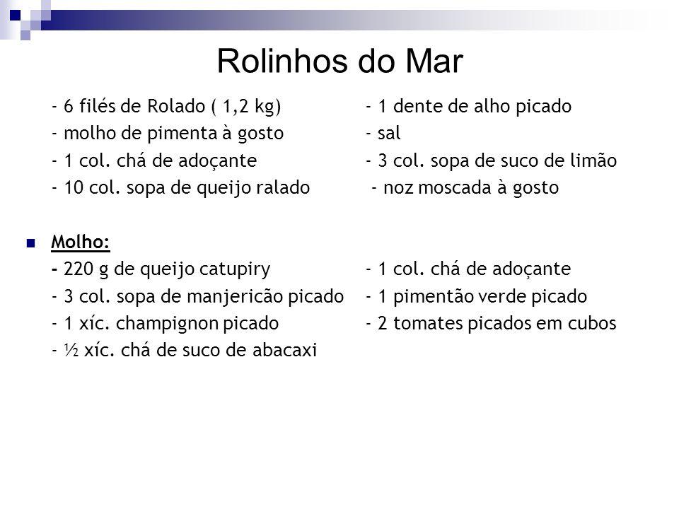 Rolinhos do Mar - 6 filés de Rolado ( 1,2 kg) - 1 dente de alho picado