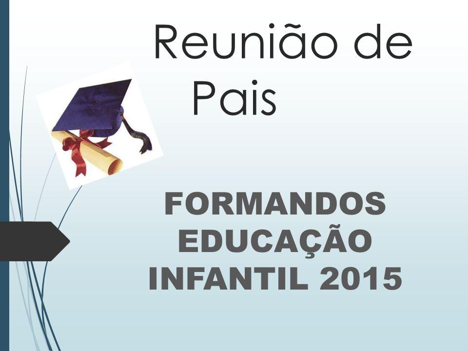 FORMANDOS EDUCAÇÃO INFANTIL 2015