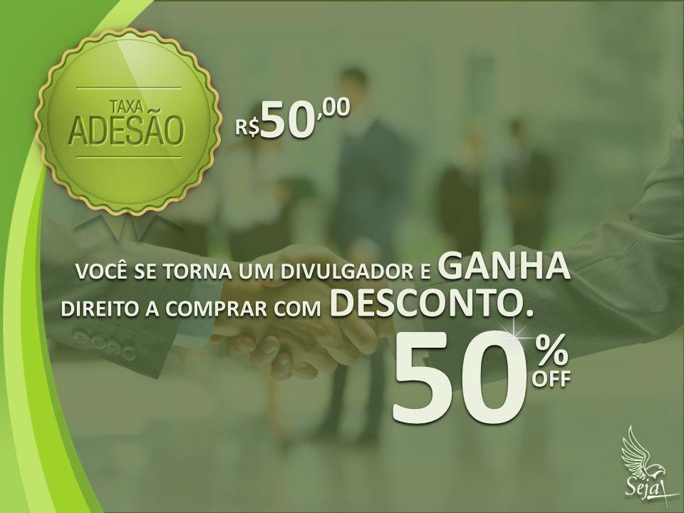 50 50 % 00 OFF , R$ VOCÊ SE TORNA UM DIVULGADOR E GANHA