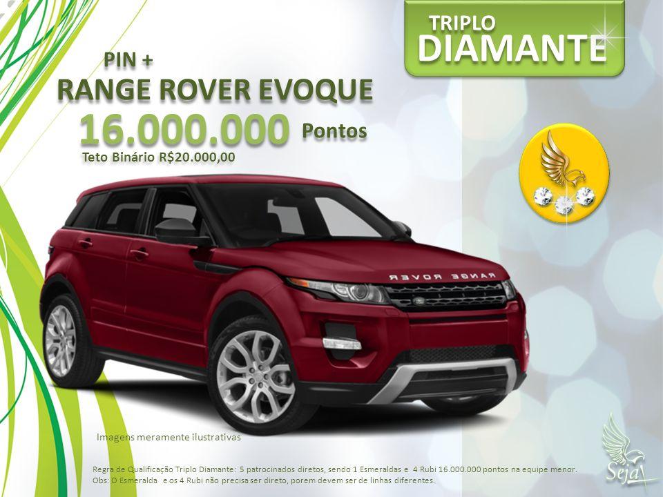 16.000.000 DIAMANTE RANGE ROVER EVOQUE TRIPLO PIN + Pontos