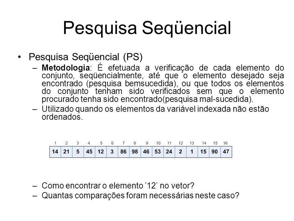 Pesquisa Seqüencial Pesquisa Seqüencial (PS)