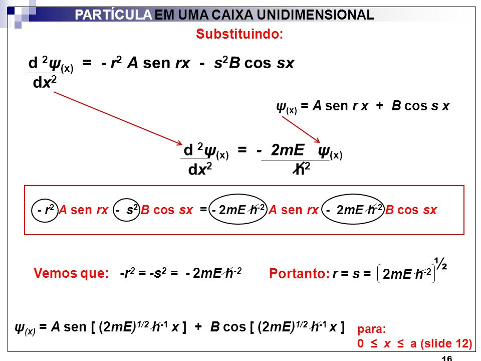 d 2ψ(x) = - r2 A sen rx - s2B cos sx dx2