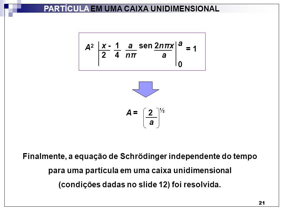 (condições dadas no slide 12) foi resolvida.
