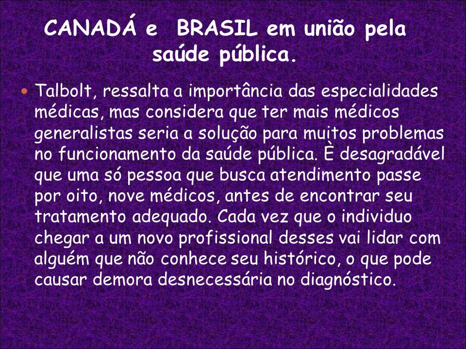 CANADÁ e BRASIL em união pela saúde pública.