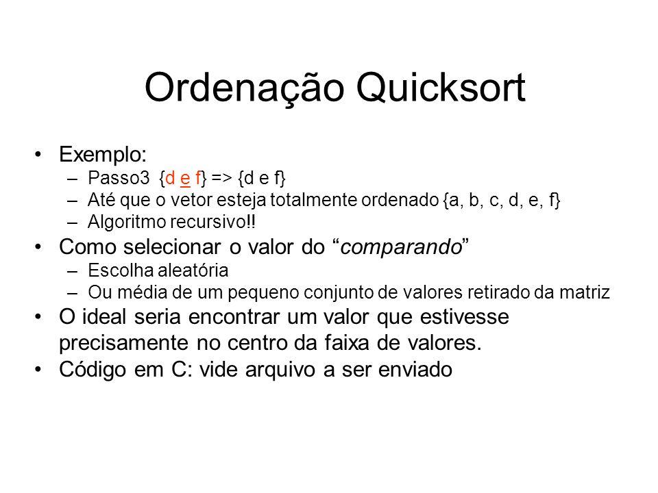 Ordenação Quicksort Exemplo: Como selecionar o valor do comparando