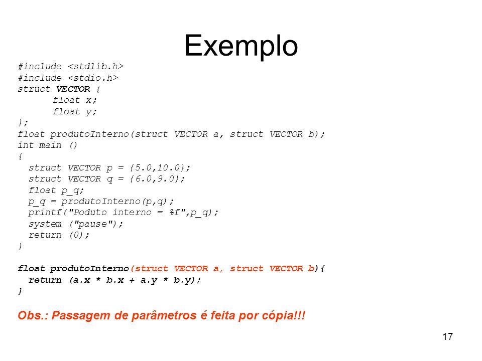 Exemplo Obs.: Passagem de parâmetros é feita por cópia!!!