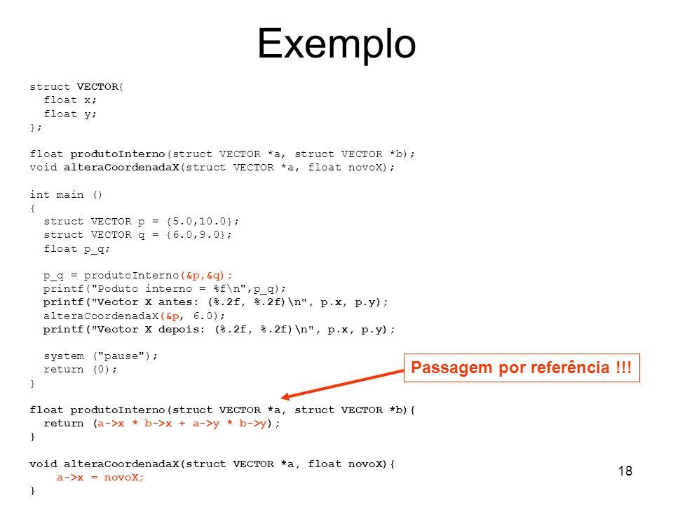 Exemplo Passagem por referência !!! struct VECTOR{ float x; float y;