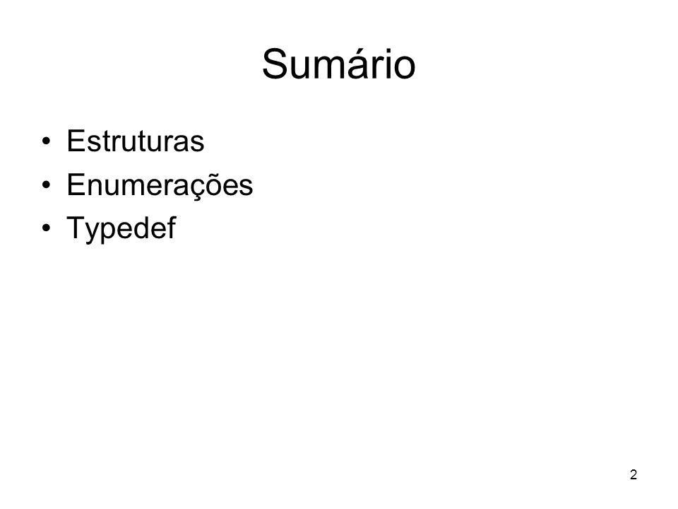 Sumário Estruturas Enumerações Typedef