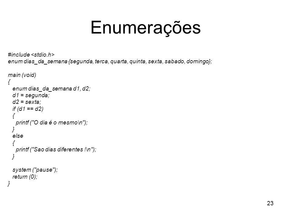 Enumerações #include <stdio.h>