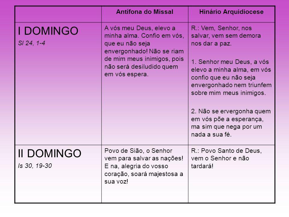 I DOMINGO II DOMINGO Antífona do Missal Hinário Arquidiocese