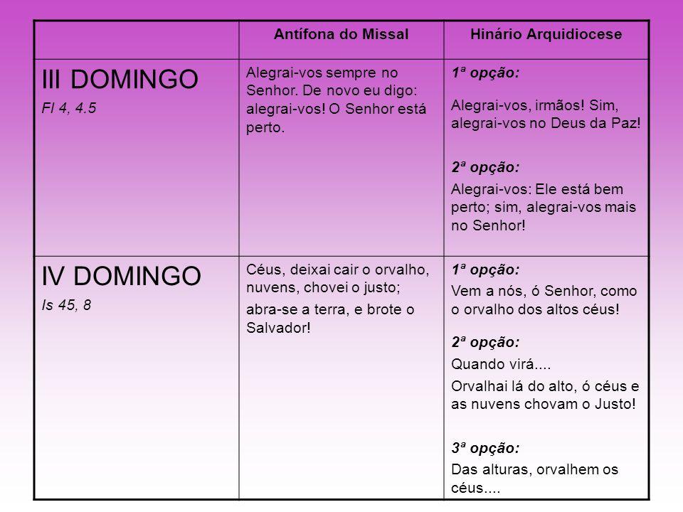 III DOMINGO IV DOMINGO Antífona do Missal Hinário Arquidiocese