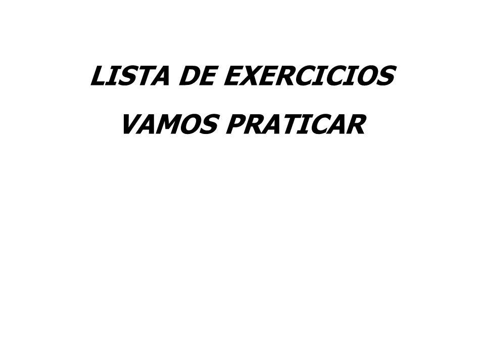 LISTA DE EXERCICIOS VAMOS PRATICAR