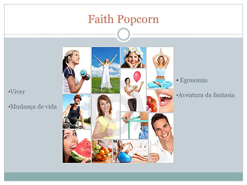 Faith Popcorn Egonomia Aventura da fantasia Viver Mudança de vida