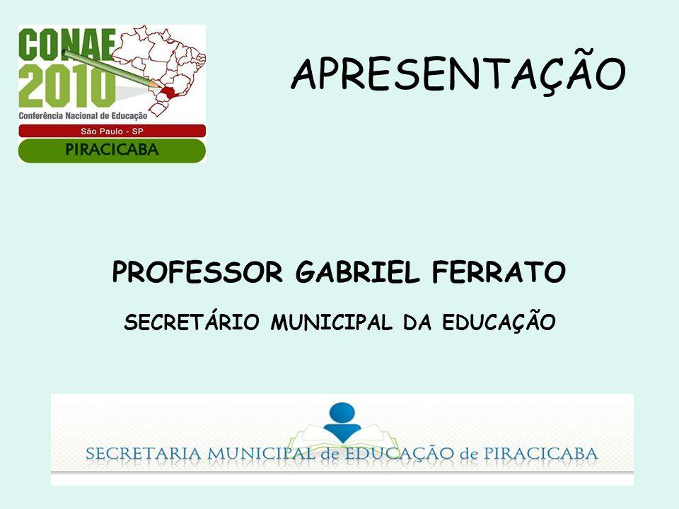PROFESSOR GABRIEL FERRATO SECRETÁRIO MUNICIPAL DA EDUCAÇÃO