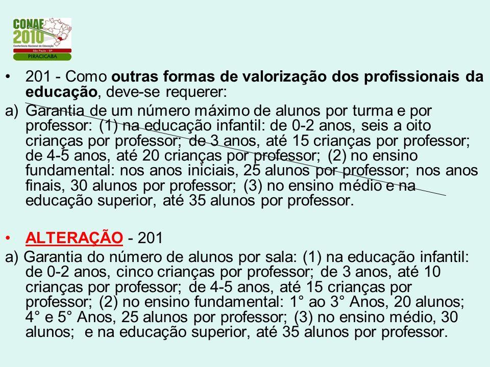 201 - Como outras formas de valorização dos profissionais da educação, deve-se requerer: