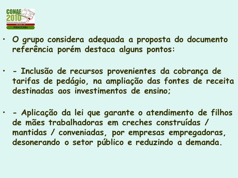 O grupo considera adequada a proposta do documento referência porém destaca alguns pontos: