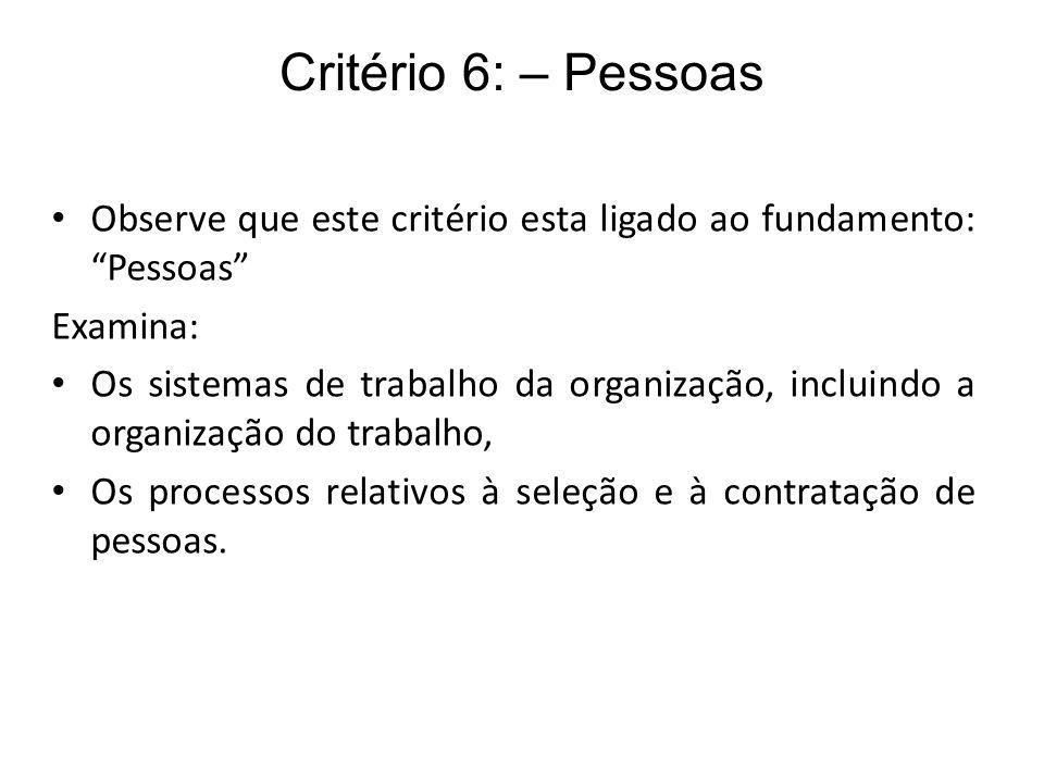 Critério 6: – PessoasObserve que este critério esta ligado ao fundamento: Pessoas Examina: