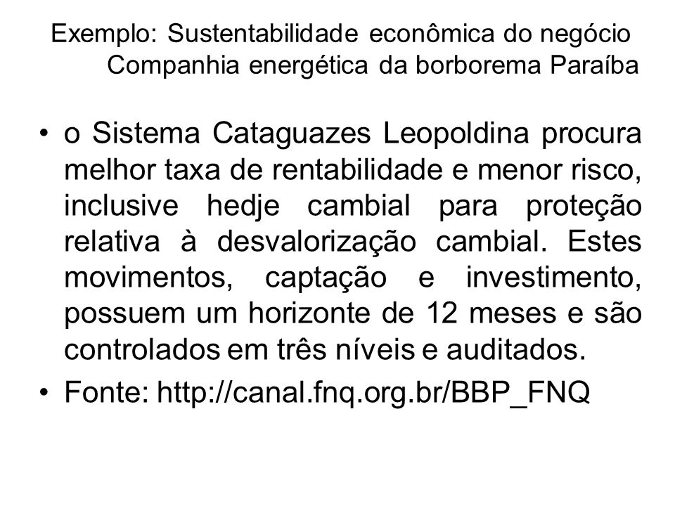 Fonte: http://canal.fnq.org.br/BBP_FNQ