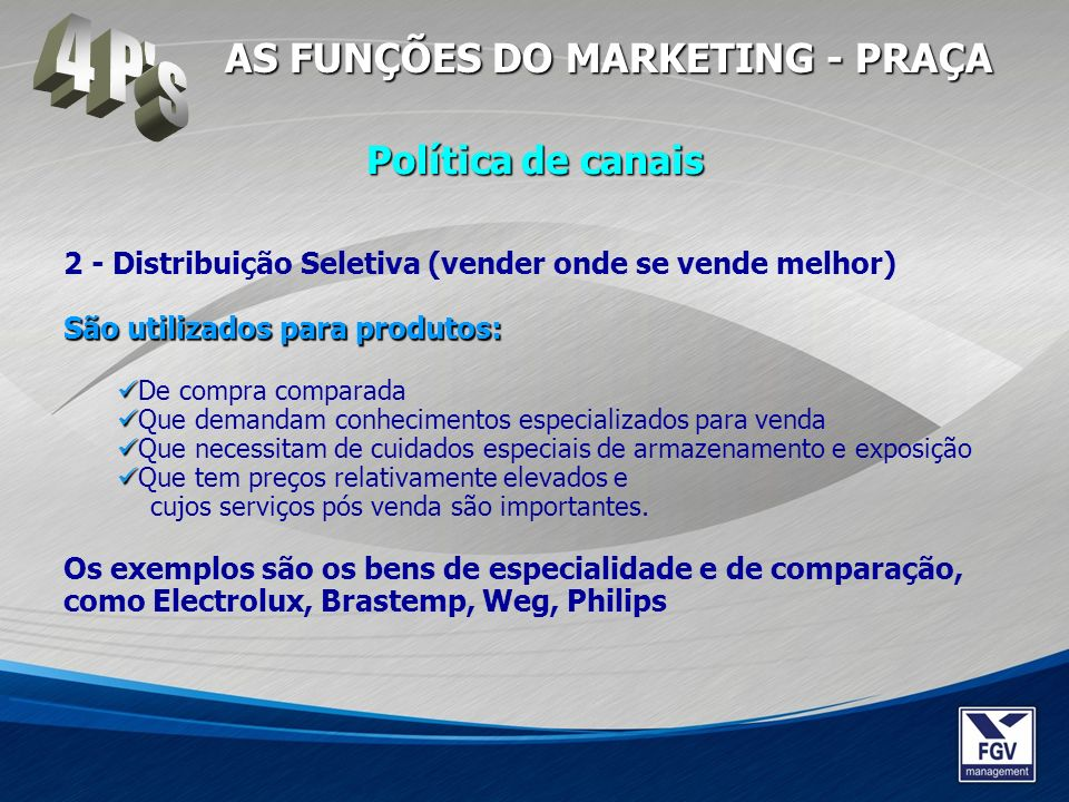 4 P s AS FUNÇÕES DO MARKETING - PRAÇA Política de canais