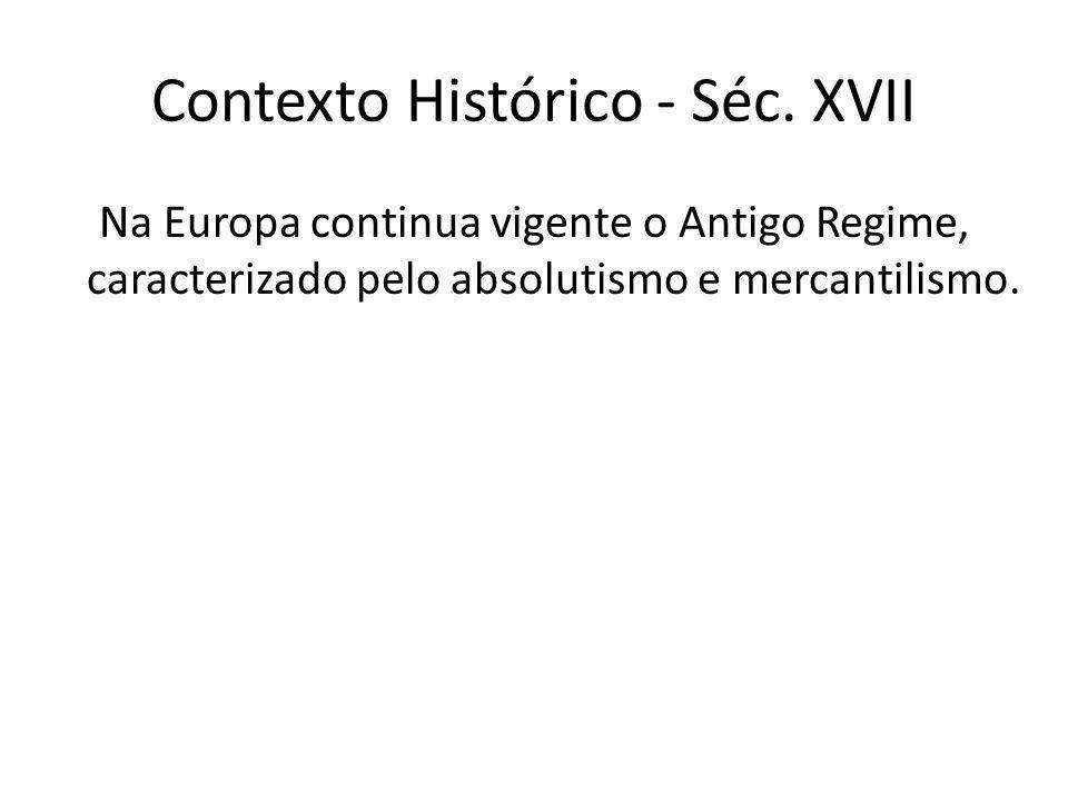 Contexto Histórico - Séc. XVII