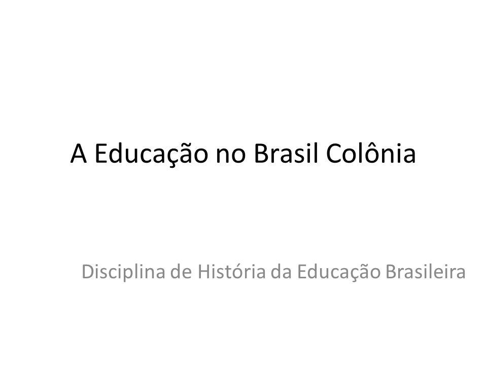 A Educação no Brasil Colônia