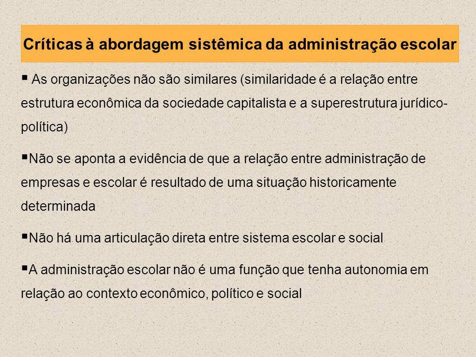 Críticas à abordagem sistêmica da administração escolar