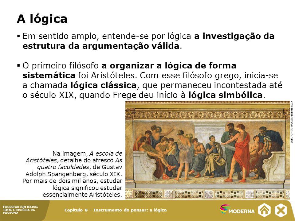 A lógica Em sentido amplo, entende-se por lógica a investigação da estrutura da argumentação válida.