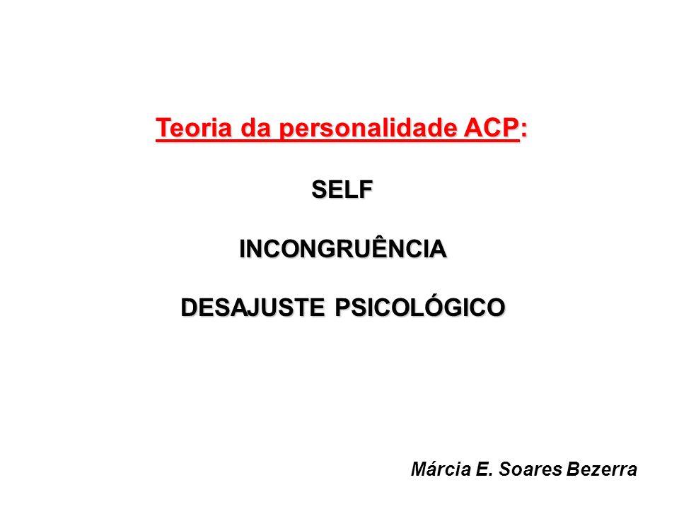Teoria da personalidade ACP: DESAJUSTE PSICOLÓGICO