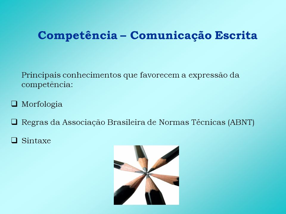 Competência – Comunicação Escrita