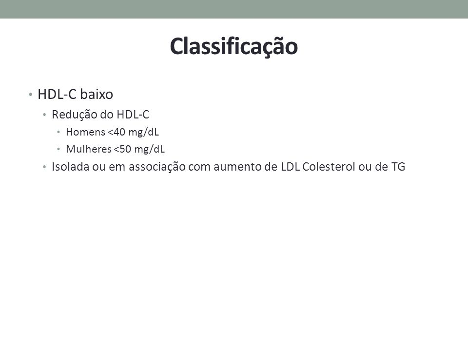 Classificação HDL-C baixo Redução do HDL-C