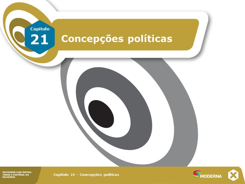 21 Concepções políticas Capítulo Capítulo 21 – Concepções políticas