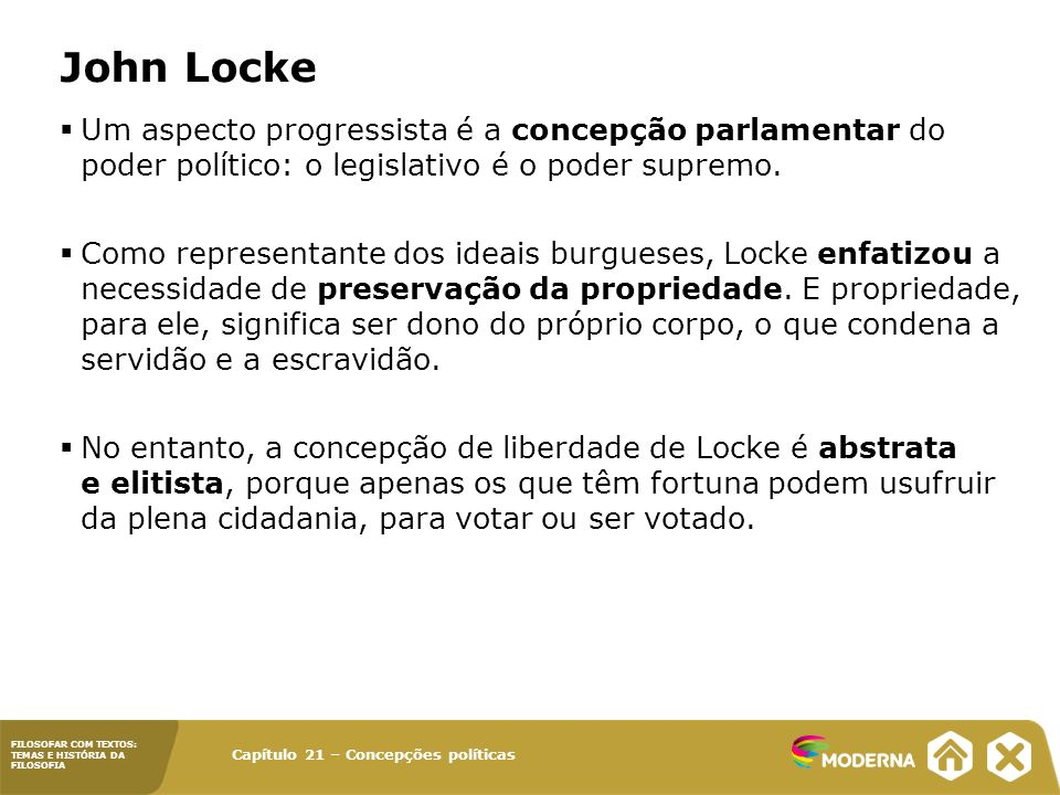 John Locke Um aspecto progressista é a concepção parlamentar do poder político: o legislativo é o poder supremo.