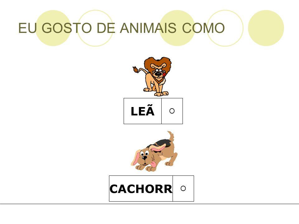 EU GOSTO DE ANIMAIS COMO