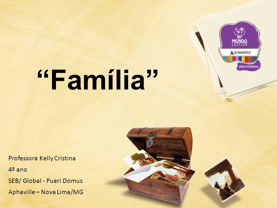 Família Professora Kelly Cristina 4º ano SEB/ Global - Pueri Domus