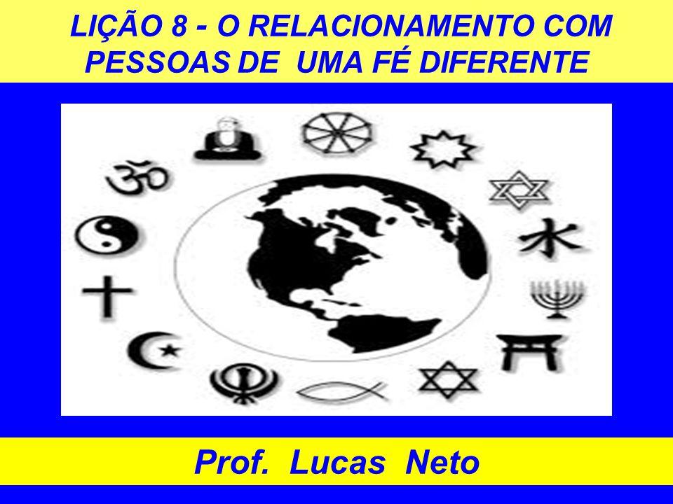 LIÇÃO 8 - O RELACIONAMENTO COM PESSOAS DE UMA FÉ DIFERENTE