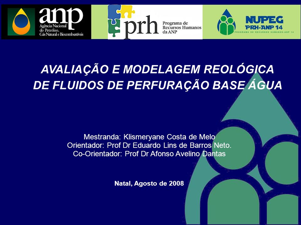 AVALIAÇÃO E MODELAGEM REOLÓGICA DE FLUIDOS DE PERFURAÇÃO BASE ÁGUA