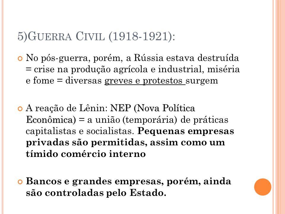 5)Guerra Civil (1918-1921):
