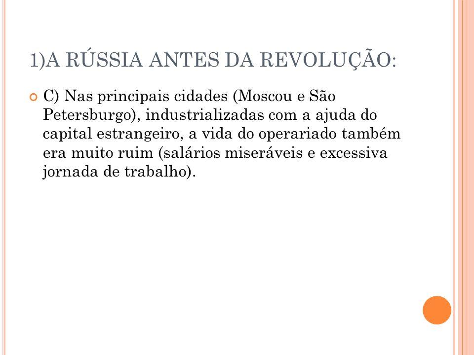 1)A RÚSSIA ANTES DA REVOLUÇÃO: